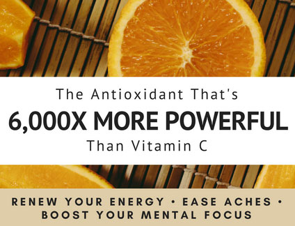 The Antioxidant That's 6,000x more powerful Than Vitamin C